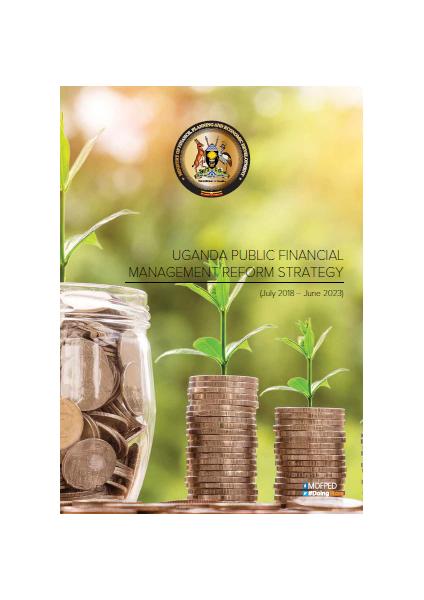 Uganda Public Financial Management Reform Strategy July, 2018- June, 2023