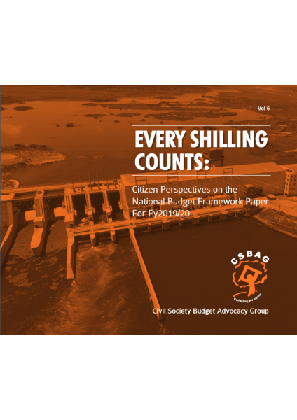 Every Shilling Counts Vol 6: Citizen Perspectives On The National Budget Framework Paper For FY 2019/20