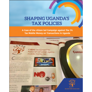 Shaping Uganda's tax policies-A Case of the citizen led Campaign against The 1% Tax Mobile Money on Transactions in Uganda